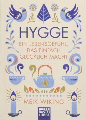 Hygge - ein Lebensgefühl, das einfach glücklich macht von Meik Wiking - Wohlbefinden Buchtipp