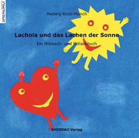 Lachola und das Lachen der Sonne, Buch, Theater: Als die Sonne ihr Lachen verlor