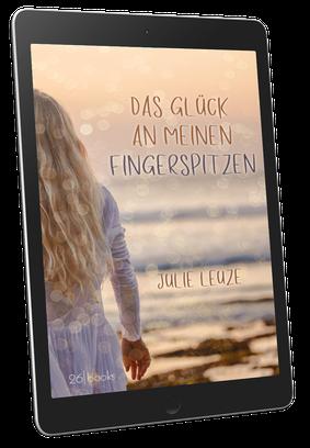 """Cover """"Das Glück an meinen Fingerspitzen"""" von Julie Leuze"""