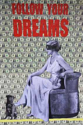Follow your Dreams, Divo Santino, Collage, Pop Art, Dollar, Frauentraum, Mops, Traum, Sessel,