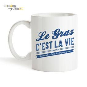 Mug Rock my Citron, Le Gras C'est La Vie, Karadoc, Kaamelott, Cadeaux Fêtes, Anniversaires