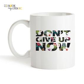 Mug à personnaliser Rock my Citron, Don't Give Up Now, Cadeaux Fêtes, Anniversaires, Mariages, Naissances, EVJF, EVG