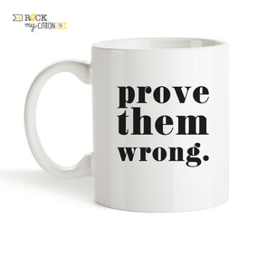 Mug à personnaliser Rock my Citron, Prove Them Wrong, Cadeaux Fêtes, Anniversaires, Mariages, Naissances, EVJF, EVG