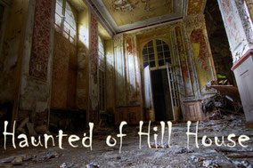HAUNTED OF HILL HOUSE