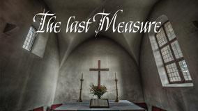 The last Measure