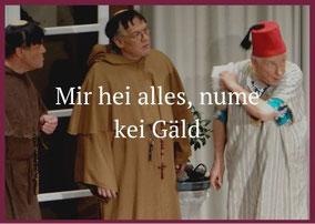 Mir hei alles, numme kei Gäld Theaterverein Worben