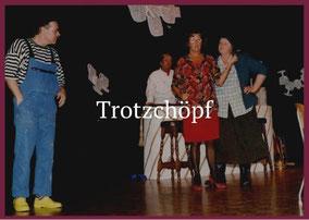 Trotzchöpf Theaterverein Worben