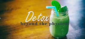 Detox beyond the physical
