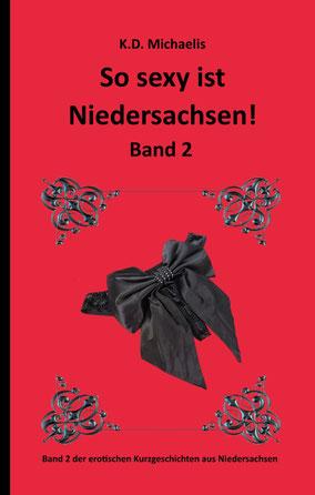 eBook/Buch: So sexy ist Niedersachsen! Band 2 von K.D. Michaelis
