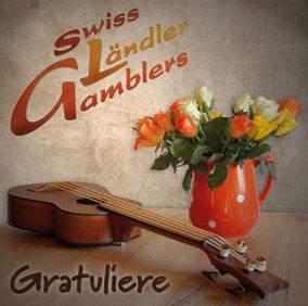 """NEUE CD """"GRATULIERE""""  DER SWISS LÄNDLER GAMBLERS"""
