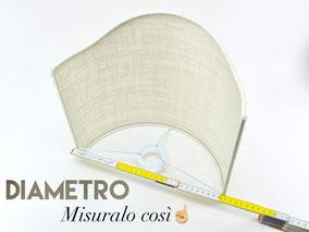 Come misure il diametro di un paralume.