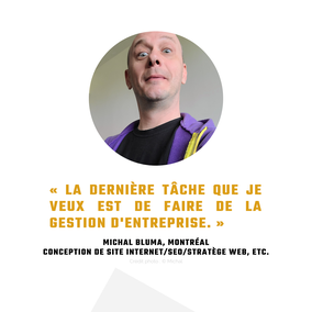 Témoignage Michal Bluma travailleur autonome Québec pour Académie des Autonomes