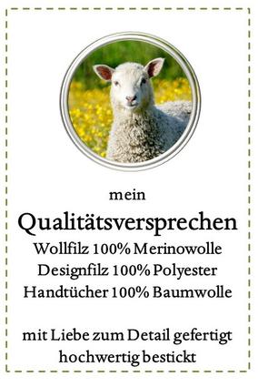 Qualitätsversprechen 100% Wollfilz 100% Baumwolle mit Liebe zum Detail gefertigt hochwertige personalisierbare Stickerei