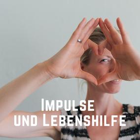 Impulse und Lebenshilfe auf #lieberglücklich leben