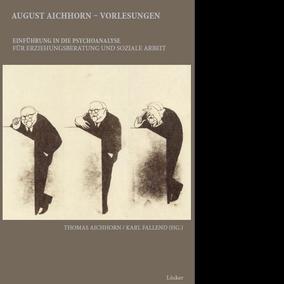 Thomas Aichhorn / Karl Fallend - August Aichhorn - Vorlesungen Einführung in die Psychoanalyse für Erziehungsberatung und Soziale Arbeit