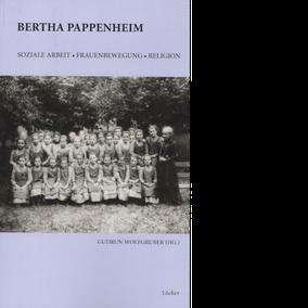 Gudrun Wolfgruber (Hg.) Bertha Pappenheim Soziale Arbeit, Frauenbewegung, Religion