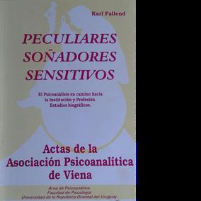 Karl Fallend Peculiares, soñadores, sensitivos Actas de la Asociación Psicoanalítica de Viena