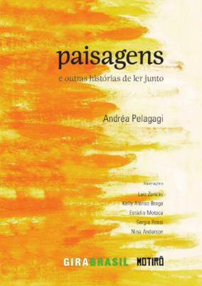 Paisagens e outras histórias de ler junto de  Andréa Pelagagi