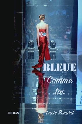 lucie renard, bleue comme toi, roman, ebook, promo, lire