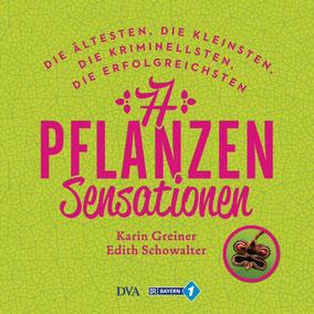 77 Pflanzen-Sensationen, Karin Greiner, Edith Schowalter, DVA Verlag