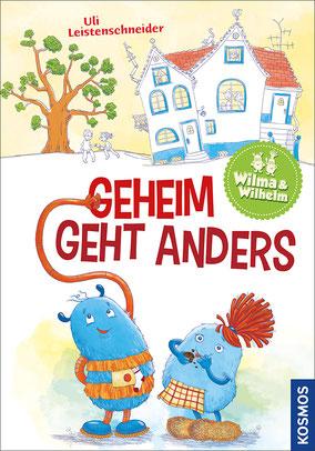 Wilma und Wilhelm, Wilma & Wilhelm, Geheim geht anders, Uli Leistenschneider, Ulrike Leistenschneider, blaue Monster, Wilhelm und Wilma, Wilhelm & Wilma