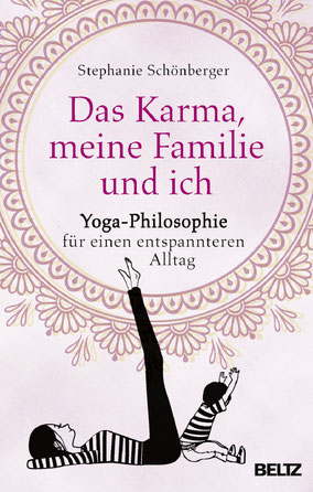 Das Karma, meine Familie und ich - Yoga-Philosophie für einen entspannteren Alltag von Stephanie Schönberger  - Buchtipp