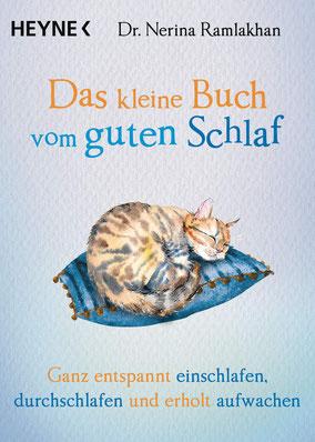 Das kleine Buch vom guten Schlaf - Ganz entspannt einschlafen, durchschlafen und erholt aufwachen von Nerina Ramlakhan  - Buchtipp