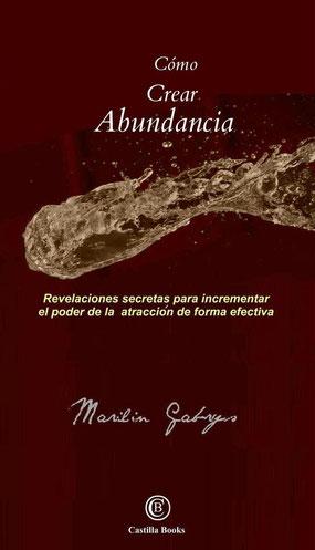 cómo crear abundancia - Marilin Gabrys - como crear abundancia - como atraer la prosperidad  - como crear abundancia - como atraer abundancia - abundancia y prosperidad - abundancia - prosperidad - como crear abundancia - como atraer abundancia -  salud