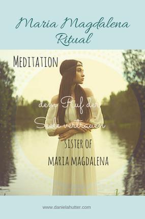 Meditation und Ritual für die ZeitQualität des Festtages von Maria Magdalena, Frau der neuen Zeit. Daniela Hutter