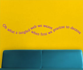 Oh what a tangled web we weave when first we practise to deceive, vinyl wall art sticker
