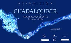 """Cartel de la inauguración de """"Guadalquivir. Mapas y relatos de un río"""""""