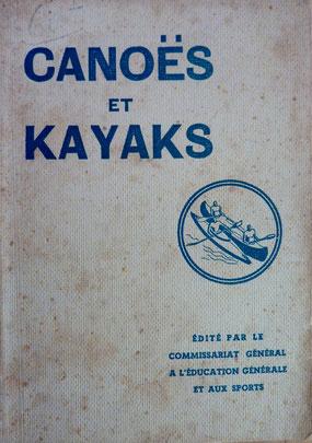 BABELAY-BERTILLOT & CONSTANTIN-WEYER, Canoës et kayaks, 1942 (la Bibli du Canoe)