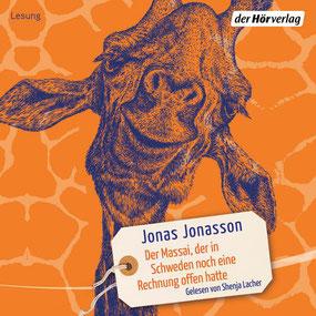 Der Massai, der in Schweden noch eine Rechnung offen hatte von Jonas Jonasson - Hörbücher zum Entspannen und Wohlfühlen
