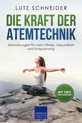 Die Kraft der Atemtechnik - Atemübungen für mehr Fitness, Gesundheit und Entspannung von Lutz Schneider  - Buchtipp