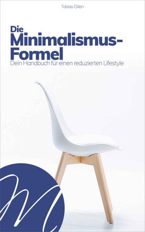 Die Minimalismus-Formel: Dein Handbuch für einen reduzierten Lifestyle von Tobias Gillen Buchtipp