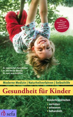 Gesundheit für Kinder: Kinderkrankheiten verhüten, erkennen, behandeln: Moderne Medizin - Naturheilverfahren - Selbsthilfe Ratgeber Buchtipp