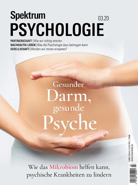 Spektrum Psychologie - Gesunder Darm, gesunde Psyche - Wie das Mikrobiom helfen kann, psychische Krankheiten zu lindern von Spektrum der Wissenschaft