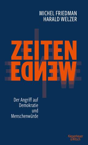 Zeitenwende - Der Angriff auf Demokratie und Menschenwürde von Michel Friedman und Harald Welzer