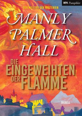 Manly Palmer Hall Die Eingeweihten der Flamme