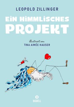 Leopold Zillinger Ein himmlisches Projekt