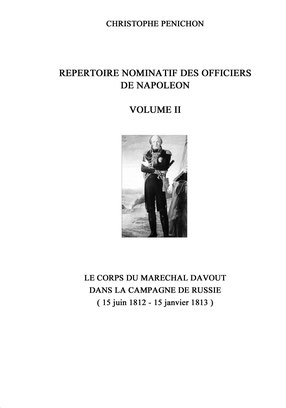 Répertoire nominatif des officiers de Napoléon, volume II, Christophe Pénichon, The BookEdition 2016.