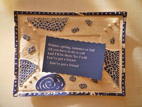 詩は「Carole king~You've got a friends.」より~大好きな歌をモチーフに紙にエンボス加工