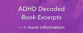 ADHD Decoded Book Excerpts