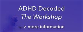 ADHD Decoded Workshop