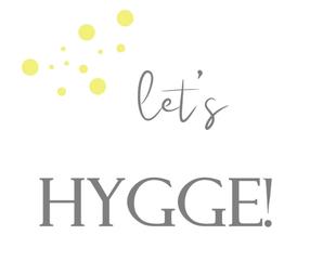Let's hygge!