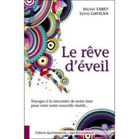 Pour approfondir voir « Le Rêve d'Éveil » aux éditions Quintessence de Michel Tabet et Sylvie Gavilan