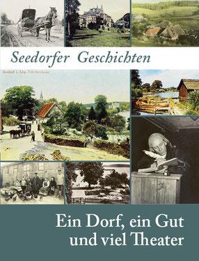 Seedorfer Geschichten - Ein Dorf, ein Gut und viel Theater