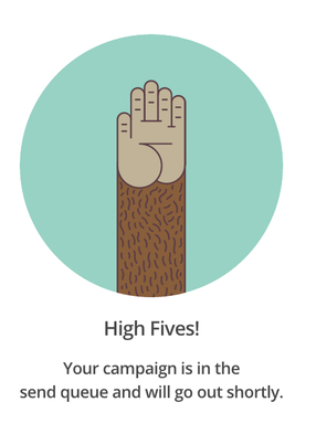 "Zu sehen ist eine Affenhand die High fives macht. Darunter steht ""Your campaign is in the send queue and will go out shortly"""