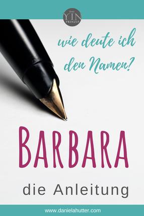 Die Bedeutung der Vornamen. Den Vornamen deuten. Namensdeutung. Barbara