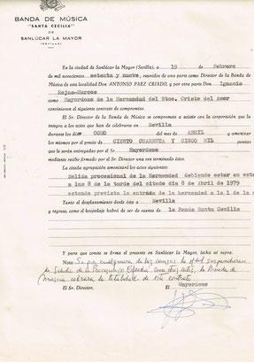 Contrato con la Hermandad del Amor de Sevilla (Borriquita), año 1979, fue el único año pero no llegaron a tocar debido a que la hermandad suspendió su recorrido procesional debido a la lluvia